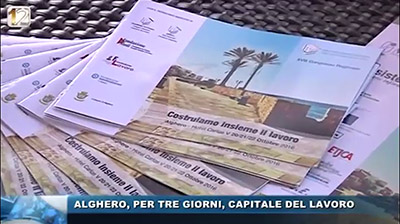 Canale 12 - Alghero. Alghero per tre giorni capitale del lavoro