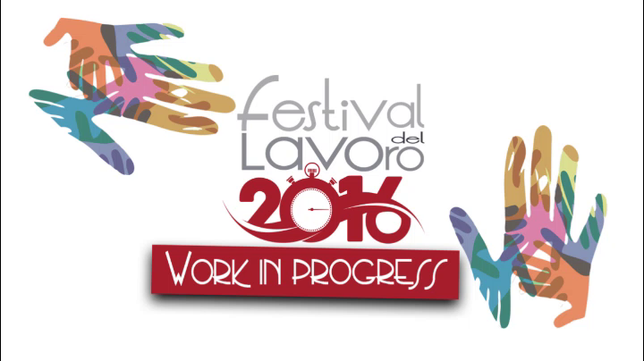 Festival del Lavoro 2016 - Work in progress