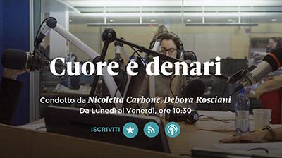 Radio24. Cuore e denari del 10.07.2017 L. Caratti