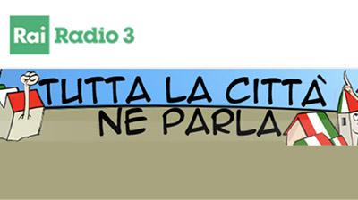 Radio3 - Tutta la città ne parla. Marina Calderone