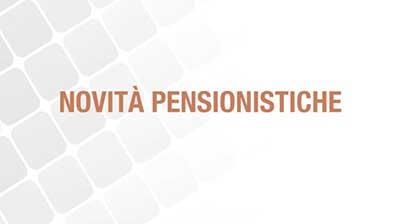 Novità pensionistiche