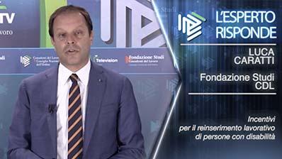 L'Esperto risponde - Luca Caratti. Incentivi reinserimento disabili