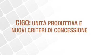 CIGO: unità produttiva e nuovi criteri di concessione