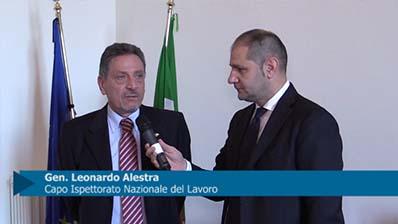 Intervista al Gen. Leonardo Alestra - Capo dell'Ispettorato Nazionale del Lavoro