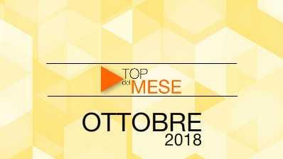 Top del mese - Ottobre 2018