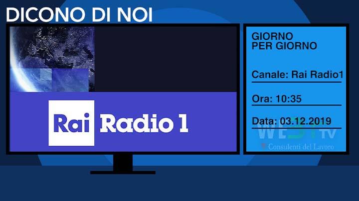 Radio Rai Uno - Giorno per giorno del 03.12.2019