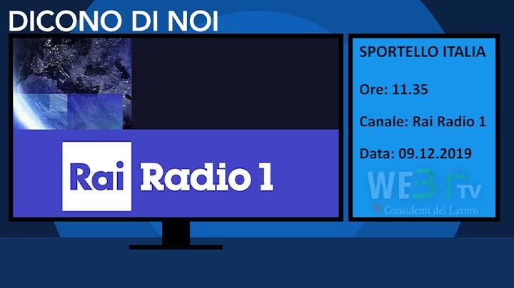 Radio Rai Uno - Sportello Italia del 09.12.2019