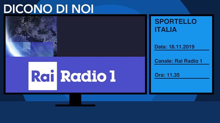 Radio Rai Uno - Sportello Italia del 18.11.2019