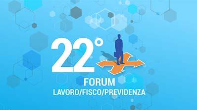 Promo 22° Forum Lavoro/Fisco/Previdenza
