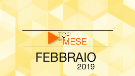 Top del mese: Febbraio 2019