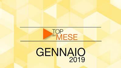 Top del mese: Gennaio 2019