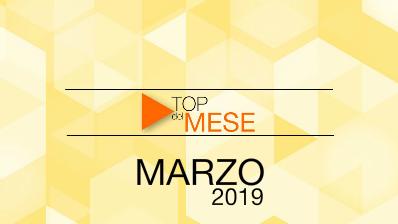 Top del mese: Marzo 2019