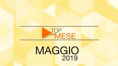 Top del mese: Maggio 2019