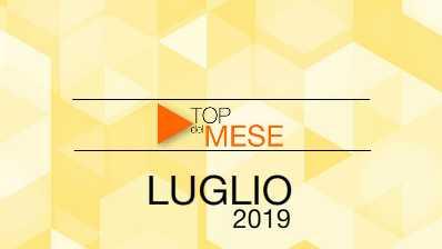 Top del mese: Luglio 2019