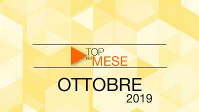Top del mese: Ottobre 2019