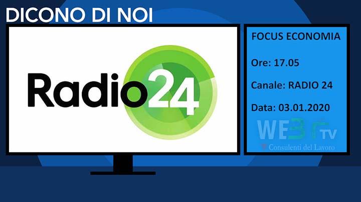 Radio24 del 03.01.2020 - Focus Economia delle 17.05