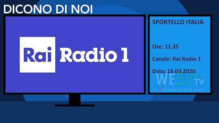 Radio Rai Uno - Sportello Italia del 16.03.2020 delle 11.35