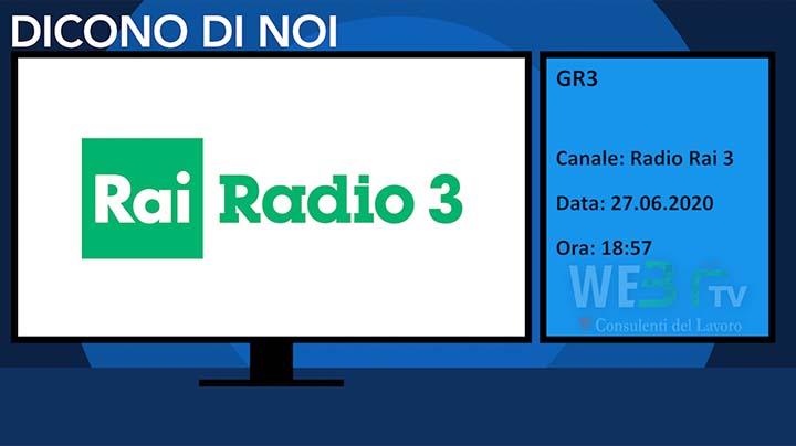 Radio Rai 3 - Gr3 del 27.06.2020