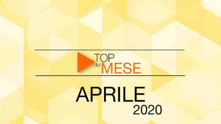 Top del mese: Aprile 2020