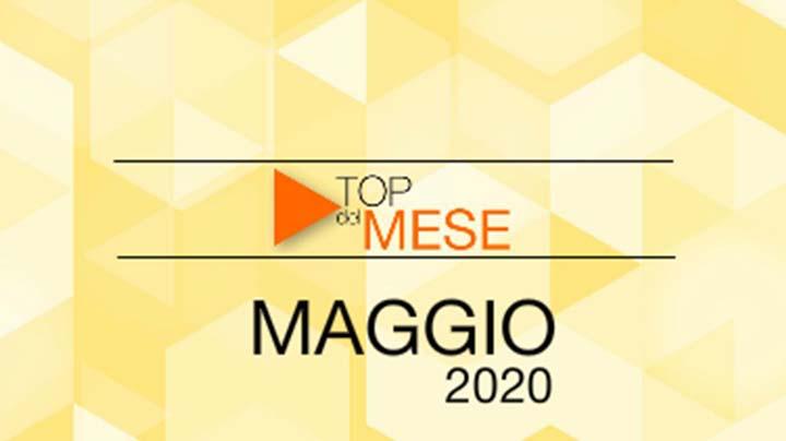 Top del mese: Maggio 2020